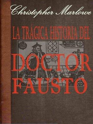 cover image of La trágica historia del doctor Fausto