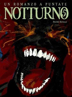 cover image of Notturno--la quinta ora
