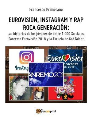 cover image of Eurovision, Instagram y rap roca generación. Las historias de los jóvenes de entre 1.000 So ciales, Sanremo Eurovisión 2018 y la Escuela de Got Talent