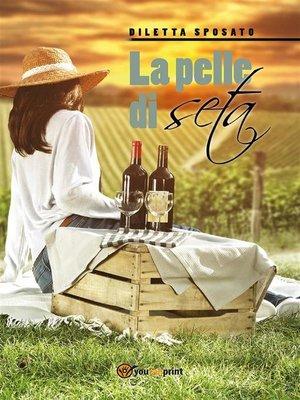 cover image of La pelle di seta