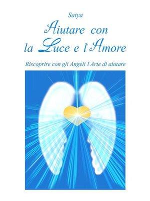 cover image of Aiutare con la luce e l'amore