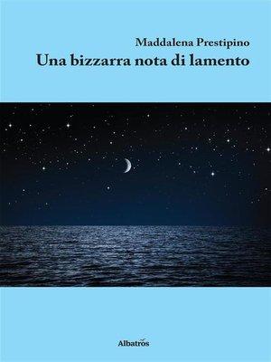 cover image of Una bizzarra nota di lamento