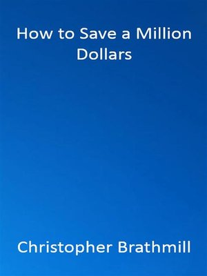 cover image of How to Save a Million Dollars