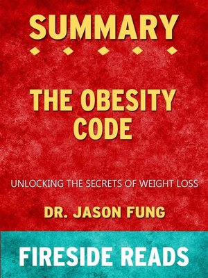 cover image of The Obesity Code--Unlocking the Secrets of Weight Loss by Dr. Jason Fung--Summary by Fireside Reads