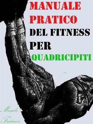 cover image of Manuale Pratico del Fitness per Quadricipiti