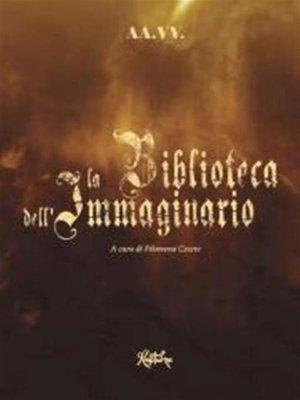 cover image of La biblioteca dell'immaginario