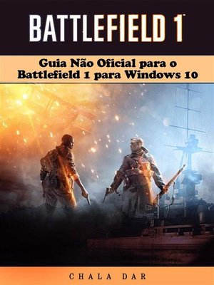 cover image of Guia Não Oficial Para O Battlefield 1 Para Windows 10