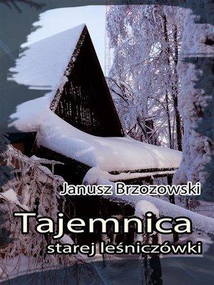 cover image of Tajemnica starej leśniczówki