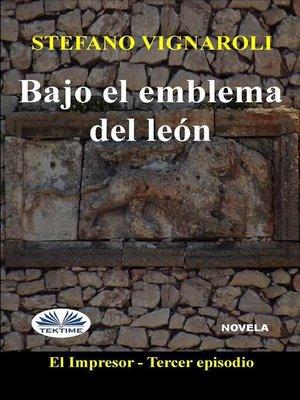cover image of Bajo El Emblema Del León