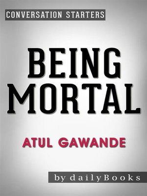 cover image of Being Mortal--by Atul Gawande