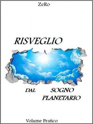 cover image of Risveglio dal sogno planetario (Volume Pratico)