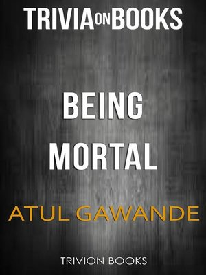 cover image of Being Mortal by Atul Gawande (Trivia-On-Books)