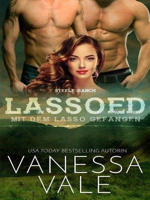 cover image of Lassoed – mit dem Lasso gefangen