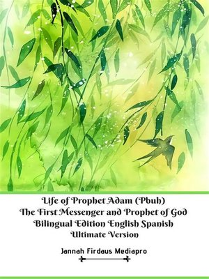 cover image of Life of Prophet Adam (Pbuh) the First Messenger and Prophet of God Bilingual Edition English Spanish Ultimate Version