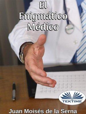 cover image of El Enigmático Médico