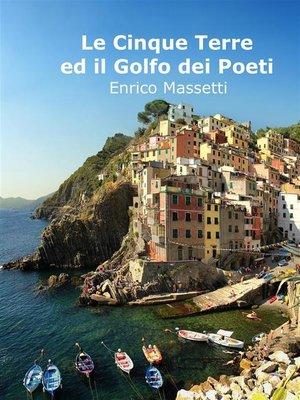 cover image of Le Cinque Terre Ed Il Golfo Dei Poeti