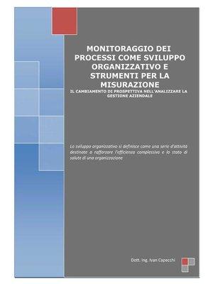 cover image of Monitoraggio dei processi come sviluppo organizzativo e strumenti per la misurazione