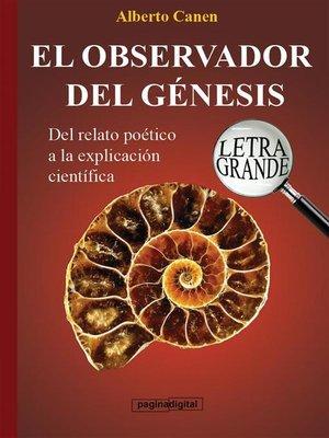 cover image of 24ed El observador del Génesis. La ciencia detrás de la Creación