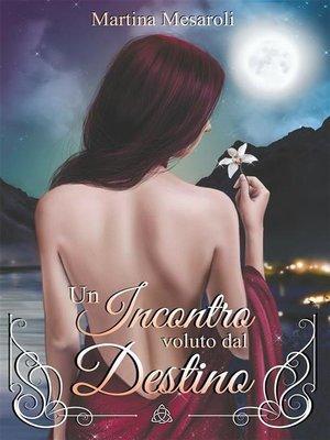 cover image of Un Incontro voluto dal Destino
