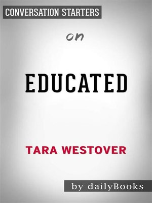 cover image of Educated--A Memoir by Tara Westover | Conversation Starters