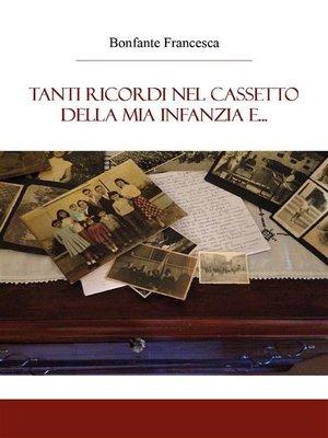 cover image of Tanti ricordi nel cassetto della mia infanzia e...