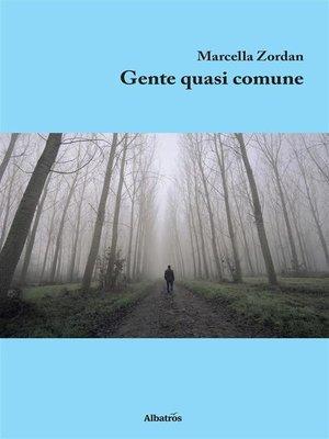 cover image of Gente quasi comune