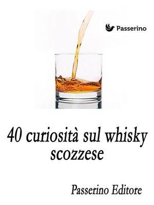 cover image of 40 curiosità sul whisky scozzese