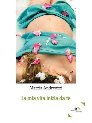cover image of La mia vita inizia da te