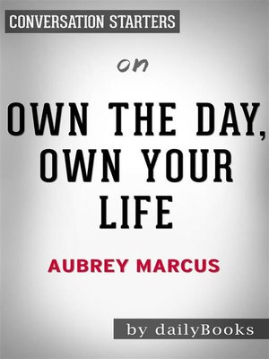 cover image of Own the Day, Own Your Life--by Aubrey Marcus​​​​​​​