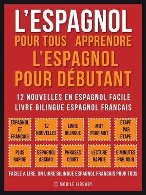 cover image of L'Espagnol Pour Tous--apprendre l'espagnol pour débutant (Vol 1)
