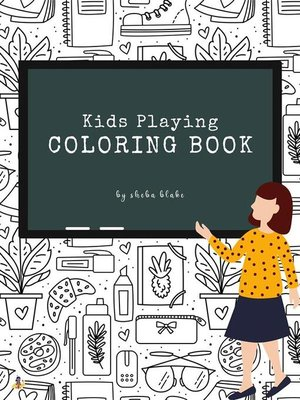 cover image of Kids Playing Coloring Book for Kids Ages 3+ (Printable Version)