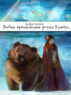 cover image of Baśnie opowiedziane przez Księżyc