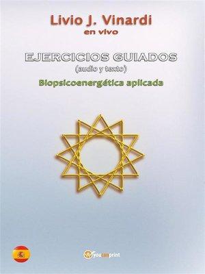 cover image of EJERCICIOS GUIADOS (audio y texto)--Biopsicoenergética aplicada (EN ESPAÑOL)