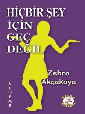 cover image of Hiçbir Şey İçin Geç Değil