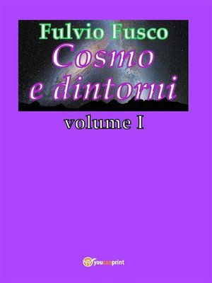 cover image of Cosmo e dintorni--Volume I