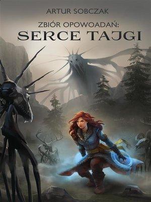 cover image of Zbiór Opowiadań--Serce Tajgi
