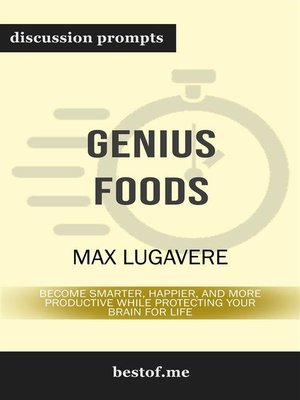 "cover image of Summary--""Genius Foods--Become Smarter, Happier, and More Productive While Protecting Your Brain for Life"" by Max Lugavere--Discussion Prompts"