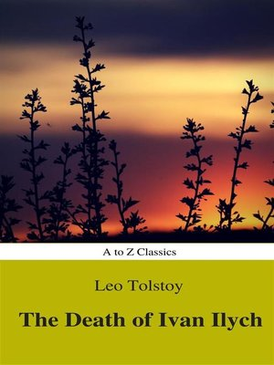 cover image of The Death of Ivan Ilych (Complete Version, Best Navigation, Active TOC) (A to Z Classics)