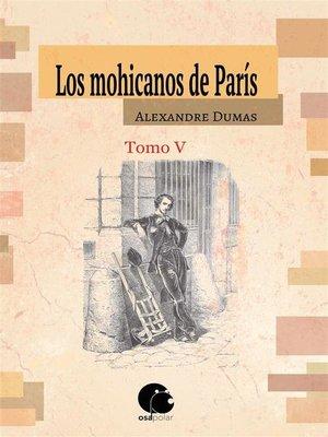 cover image of Los mohicanos de París. Tomo V (Final)