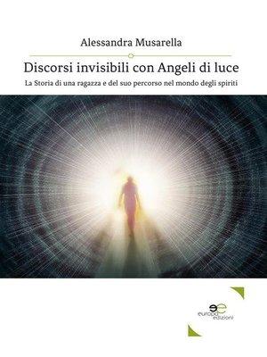 cover image of Discorsi invisibili con Angeli di luce