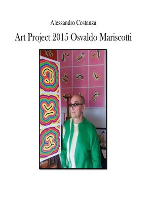cover image of Art Project 2015--Osvaldo Mariscotti