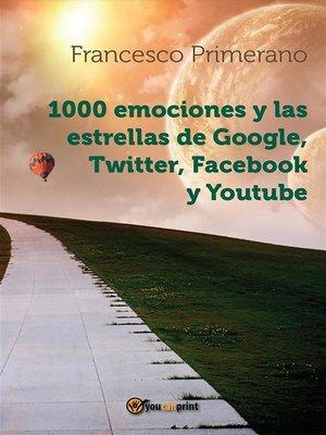 cover image of 1000 emociones y las estrellas de Google, Twitter, Facebook y Youtube