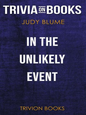 cover image of In the Unlikely Event by Judy Blume (Trivia-On-Books)