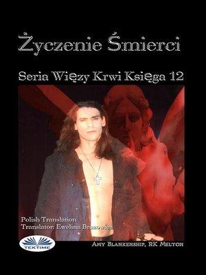cover image of Życzenie Smierci (Więzy Krwi Księga 12)