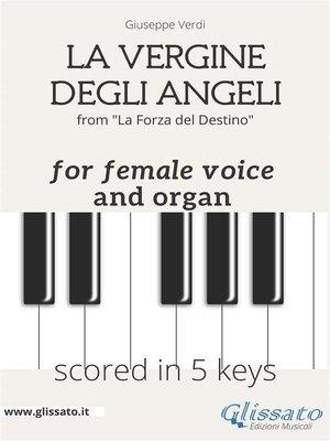 cover image of La Vergine degli Angeli--female voice & organ (in 5 keys)