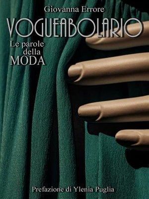 cover image of VOGUEABOLARIO--Le Parole della Moda