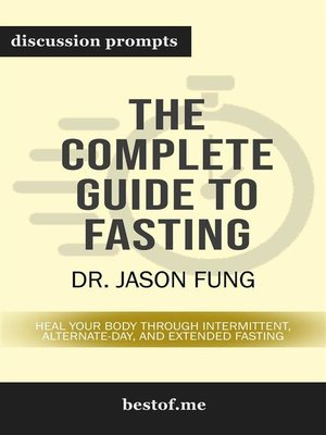 "cover image of Summary--""The Complete Guide to Fasting--Heal Your Body Through Intermittent, Alternate-Day, and Extended"" by Jason Fung 