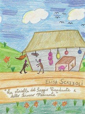 cover image of La storiella del Saggio Viandante e dello Sciocco Mercante