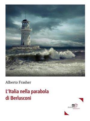 cover image of L'Italia nella parabola di Berlusconi