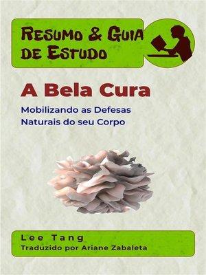 cover image of Resumo & Guia De Estudo--A Bela Cura--Mobilizando As Defesas Naturais Do Seu Corpo